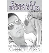 Lauren, Kimberly [ Beautiful Broken Rules ] [ BEAUTIFUL BROKEN RULES ] May - 2013 { Paperback }