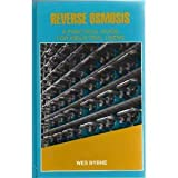 Reverse Osmosis : A Practical Guide for Industrial Users, Byrne, Wes, 0927188031