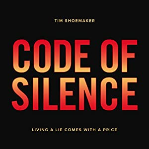 Code of Silence: Living a Lie Comes with a Price Audiobook