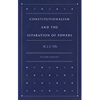 Constitutionalism and the Separation of Powers (English Edition)