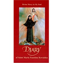 Diary Of St Maria Faustina Kowalska: DIVINE MERCY IN MY SOUL
