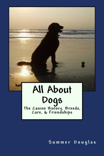 All About Dogs: The Canine History, Breeds, Care, & (Terrier Dog Breeds Pictures)