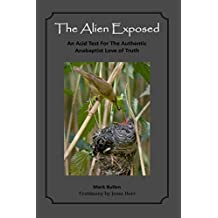 The Alien Exposed: An Acid Test for the Authentic Anabaptist Love of Truth