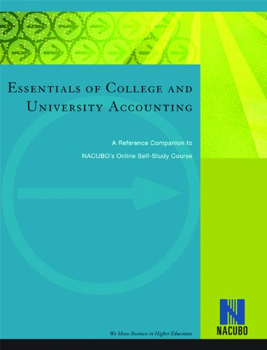 Essentials of College and University Accounting: A Reference Companion to NACUBO's Online Self-Study Course