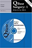 img - for QBase Surgery: Volume 1, MCQs for the MRCS: MCQs for MRCS v. 1 by J. S. A. Green (2001-01-02) book / textbook / text book
