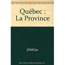Quebec, La Province: Carte Du Quebec Detaillee En Couleurs Et 7 Plans de Villes Importantes