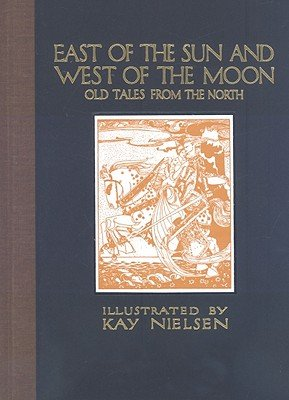 East of the Sun and West of the Moon: Old Tales from the North (Calla Editions)