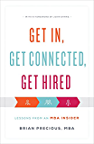 Get In, Get Connected, Get Hired: Lessons from an MBA Insider