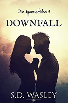Downfall (The Incorruptibles Book 1) by [Wasley, S.D.]