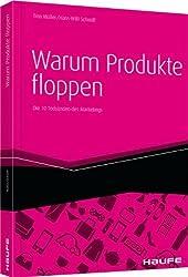 Warum Produkte floppen: Die 10 Todsünden des Marketings von Müller, Tina (2013) Gebundene Ausgabe
