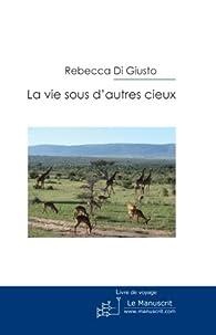 La vie sous d'autres cieux par Rébecca Edimo Di Giusto