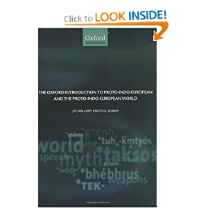 The Oxford Introduction to Proto-Indo-European and the Proto-Indo-European World D. Q. Adams, J. P. Mallory