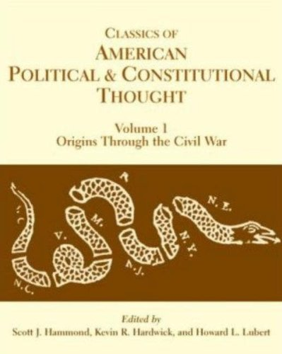 Download By Scott John Hammond - Classics of American Political and Constitutional Thought: Origins Through the Civil War: 1st (first) Edition PDF