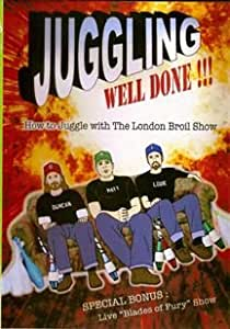 Juggling Well Done!!! How to juggle with The London Broil Show