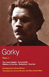 Gorky Plays: 1: Enemies , The Lower Depths , Summerfolk , Children of the Sun (World Classics) (v. 1)