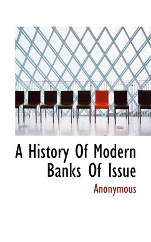 A History Of Modern Banks Of Issue ebook