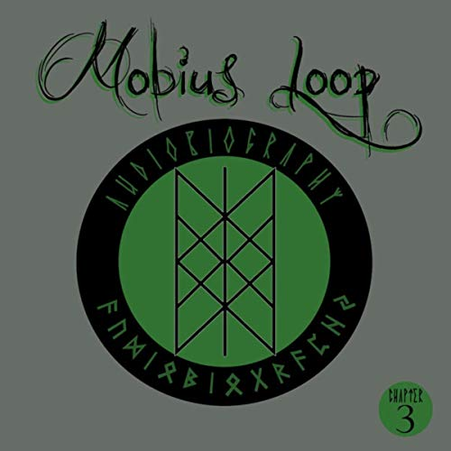 Mobius Loop - Audiobiography (Chapter 3)