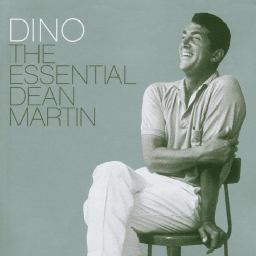 Dino: The Essential Dean Martin by Martin, Dean