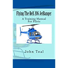 Flying The Bell 206 JetRanger: A Training Manual For Pilots