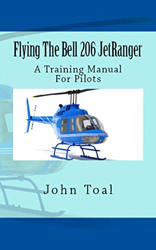 Bell 206 Jet Ranger - Flying The Bell 206 JetRanger: A Training Manual For Pilots