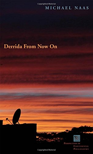 Derrida From Now On (Perspectives in Continental Philosophy)