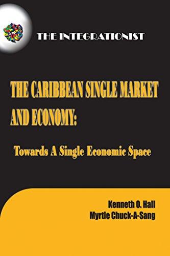 The Caribbean Single Market and Economy: Towards a Single Economic - Market Myrtle