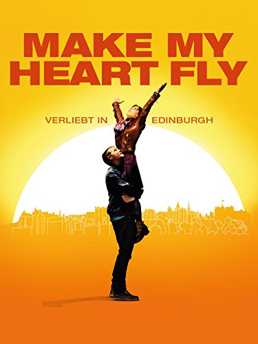 Make My Heart Fly - Verliebt in Edinburgh Film