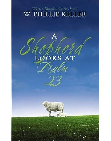A Shepherd Looks at Psalm 23: W  Phillip Keller