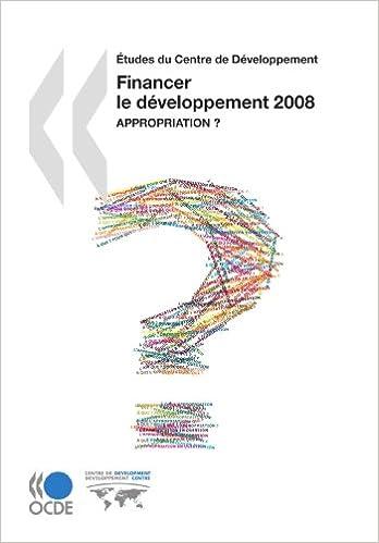 Télécharger en ligne Études du Centre de Développement Financer le développement 2008 : Appropriation ? epub, pdf