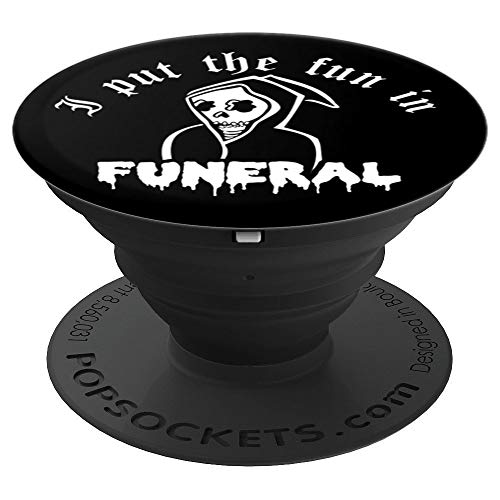 I Put The Fun In Funeral Reaper Skull Horror Goth Halloween - PopSockets Grip and Stand for Phones and Tablets]()