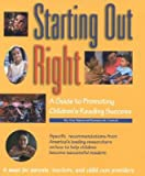 Starting Out Right: A Guide to Promoting Children's Reading Success [STARTING OUT RIGHT]