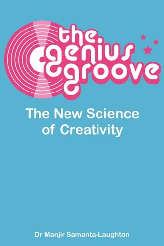Download The Genius Groove: The New Science of Creativity pdf epub