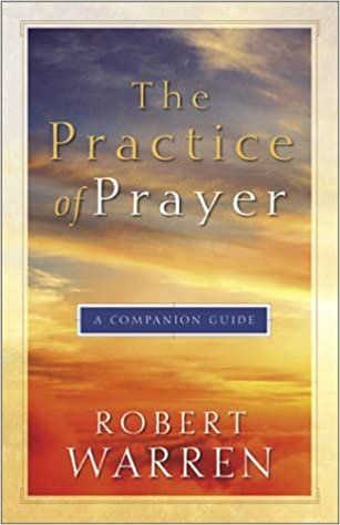 Book The Practice of Prayer: A Companion Guide by Robert Warren (2001-09-02)