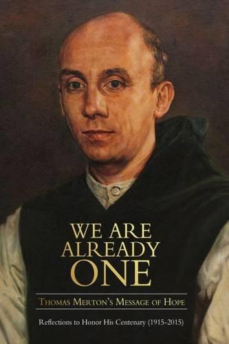We Are Already One: Thomas Merton