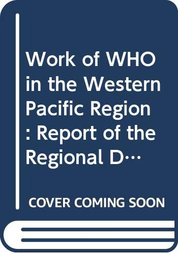 Work of WHO in the Western Pacific Region Work of WHO in the Western Pacific Region