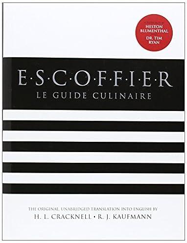 escoffier auguste escoffier h l cracknell r j kaufmann rh amazon com Escoffier Book le guide culinaire auguste escoffier 1st edition