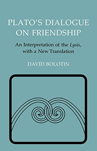 Plato's Dialogue on Friendship: An Interpretation of the ''Lysis', with a New Translation (Agora Editions) by Brand: Cornell University Press