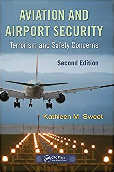 Aviation And Airport Security: Terrorism And Safety Concerns, Second Edition por Kathleen Sweet