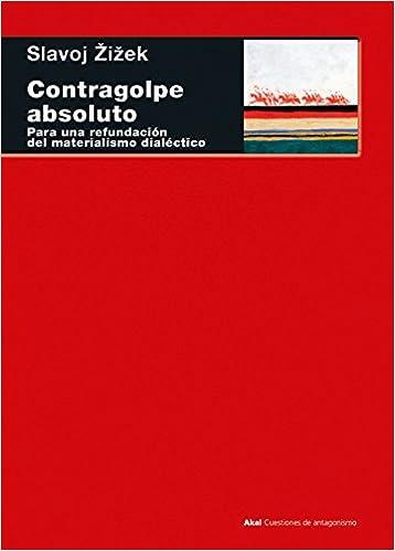 Descarga gratuita de libros alemanes en pdf Contragolpe absoluto. Para una refundación del materialismo dialéctico (Cuestiones de antagonismo) in Spanish FB2