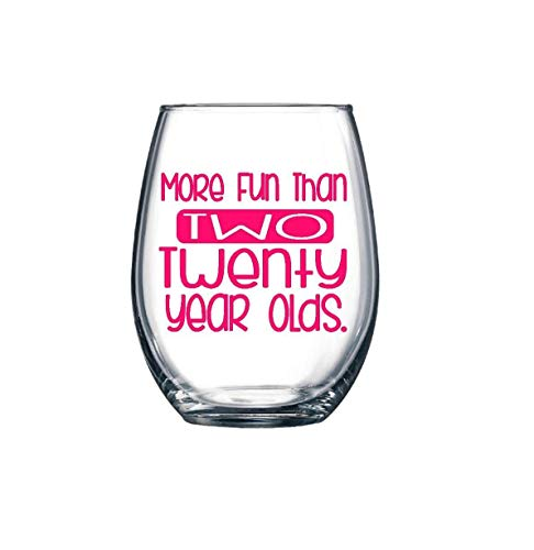 40th Birthday Gifts for Women | Funny Wine Glass | More Fun Than TWO Twenty Year Olds | Stemless