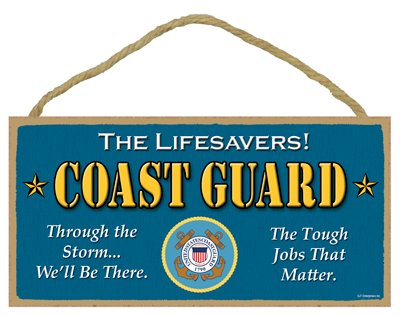 Coast Guard Wood Sign ((SJT13073) U.S. Coast Guard - The lifesavers! - Through the storm… We'll be there - The tough jobs that matter Primitive 5