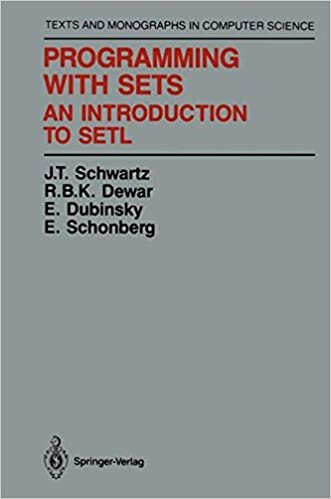 Programming with Sets: An Introduction to SETL (Monographs in Computer Science)