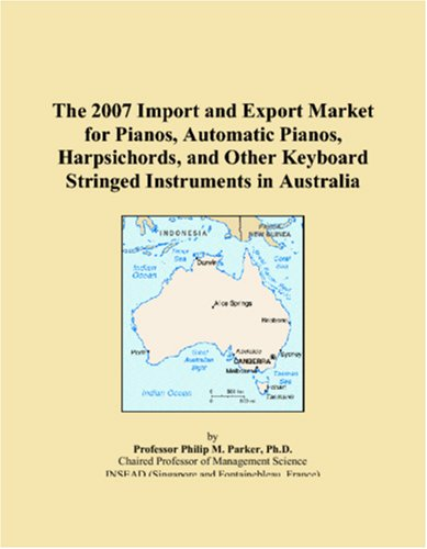 The 2007 Import and Export Market for Pianos, Automatic Pianos, Harpsichords, and Other Keyboard Stringed Instruments in Australia