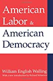 img - for American Labor and American Democracy book / textbook / text book