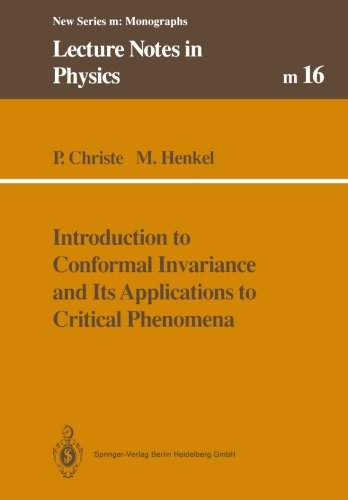 Introduction to Conformal Invariance and Its Applications to Critical Phenomena (Lecture Notes in Physics Monographs)