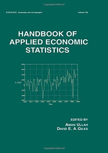 Handbook of Applied Economic Statistics (Statistics:  A Series of Textbooks and Monographs)