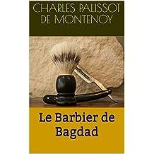 Le Barbier de Bagdad (French Edition)