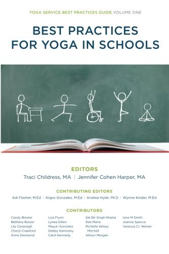 Best Practices for Yoga in Schools (Yoga Service Best Practices Guide) (Volume 1)