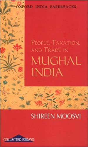 People, Taxation and Trade in Mughal India (Oxford India Paperbacks)