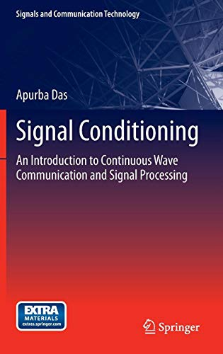 Signal Conditioning: An Introduction to Continuous Wave Communication and Signal Processing (Signals and Communication T